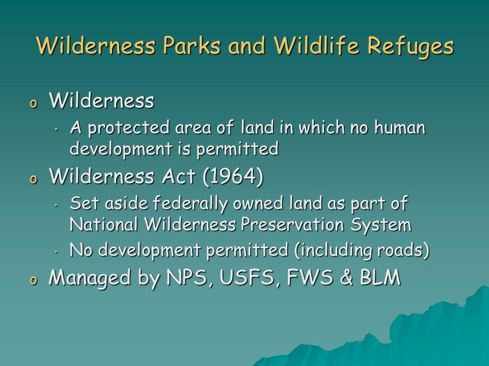 Wilderness Parks and Wildlife Refuges