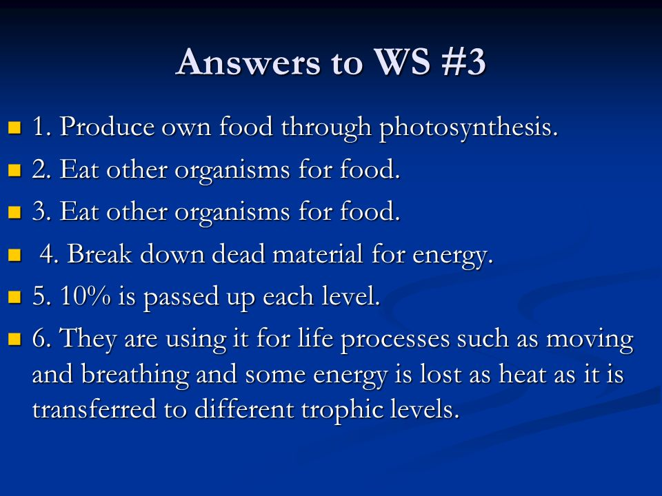 Answers to WS #3 1. Produce own food through photosynthesis.