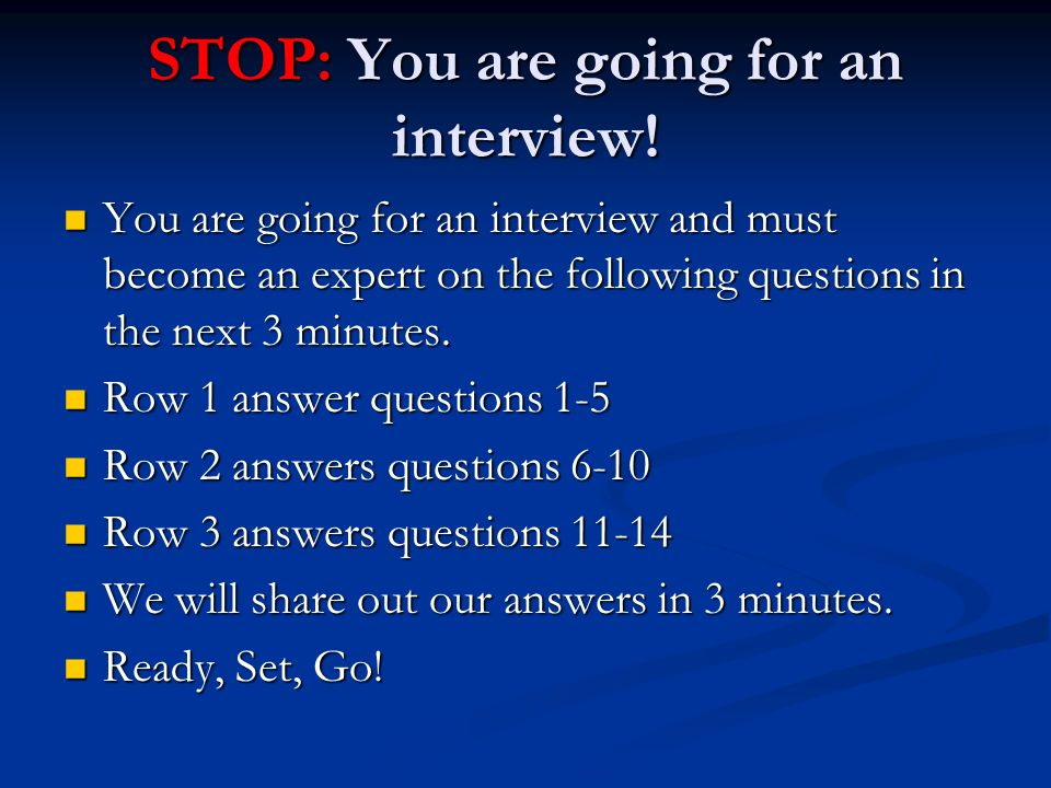 STOP: You are going for an interview!