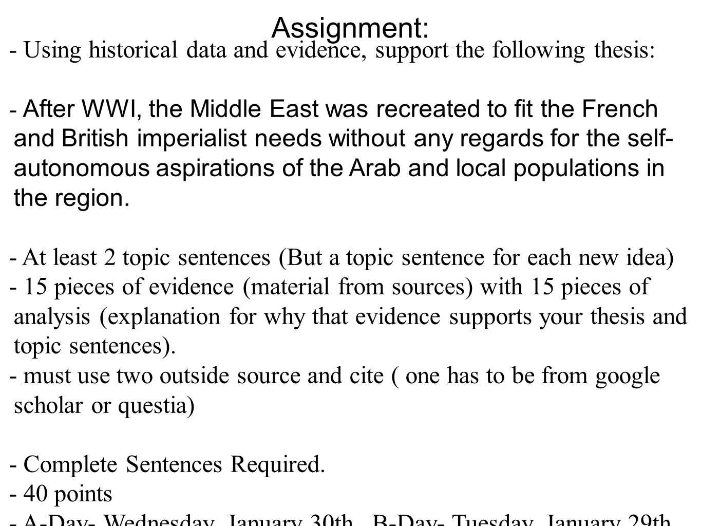 Assignment: Using historical data and evidence, support the following thesis:
