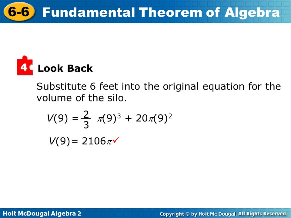 Look Back 4. Substitute 6 feet into the original equation for the volume of the silo. V(9) = (9)3 + 20(9)2.
