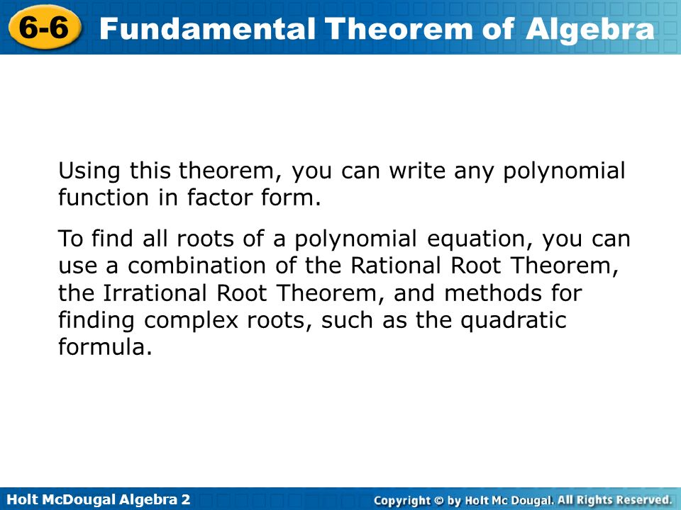 Using this theorem, you can write any polynomial function in factor form.