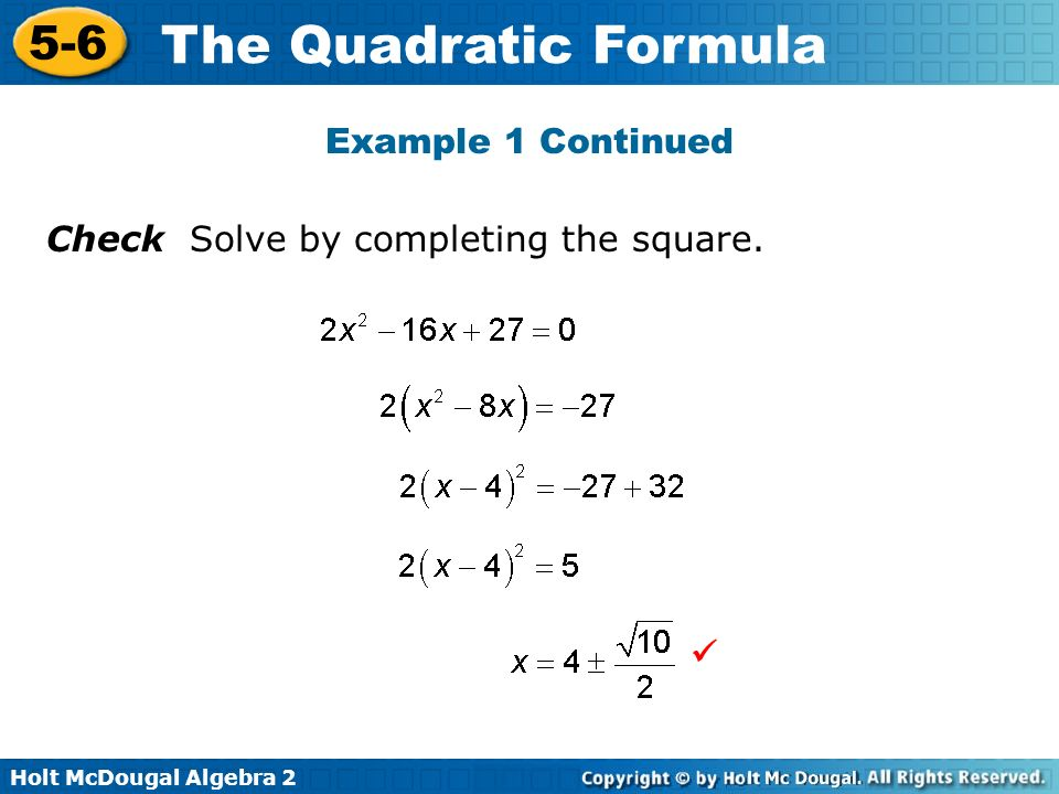 Example 1 Continued Check Solve by completing the square. 