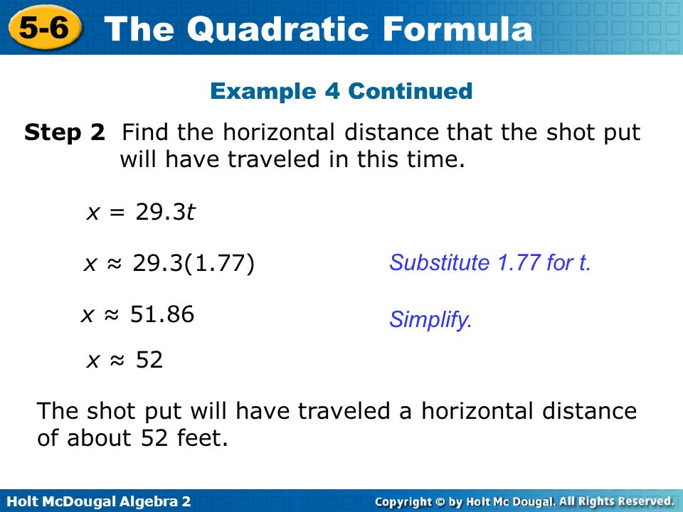 Example 4 Continued Step 2 Find the horizontal distance that the shot put will have traveled in this time.