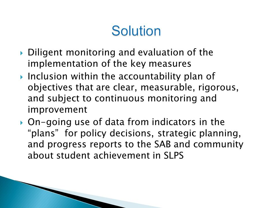 Solution Diligent monitoring and evaluation of the implementation of the key measures.