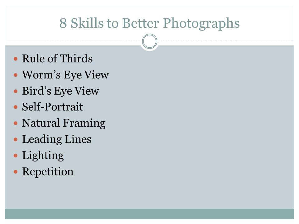 8 Skills to Better Photographs