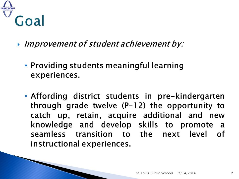 Goal Improvement of student achievement by:
