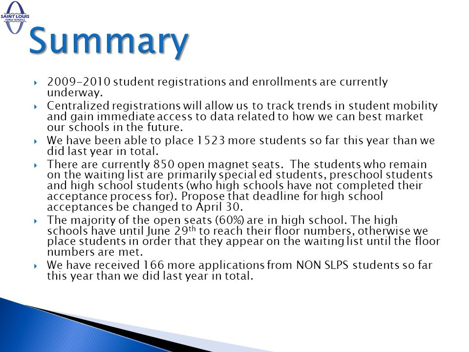 Summary 2009-2010 student registrations and enrollments are currently underway.