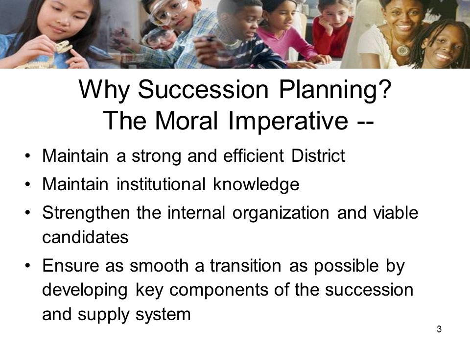 Why Succession Planning The Moral Imperative --