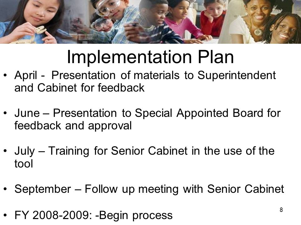 Implementation Plan April - Presentation of materials to Superintendent and Cabinet for feedback.