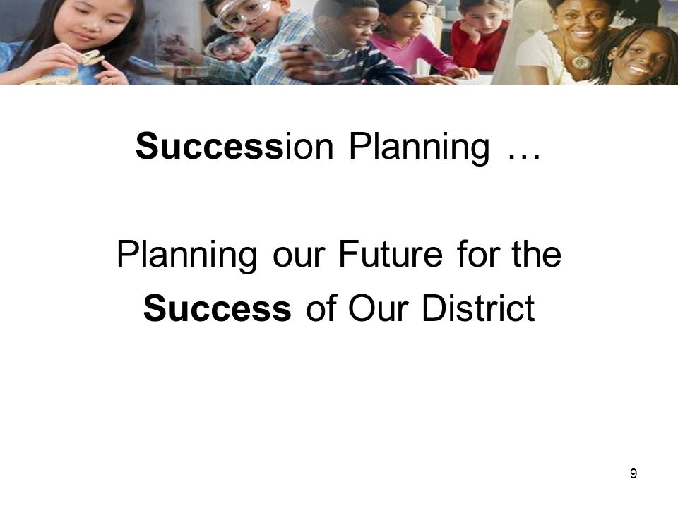 Planning our Future for the Success of Our District