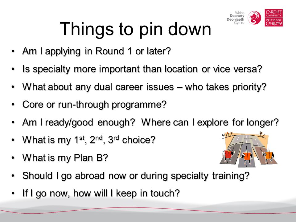 Things to pin down Am I applying in Round 1 or later
