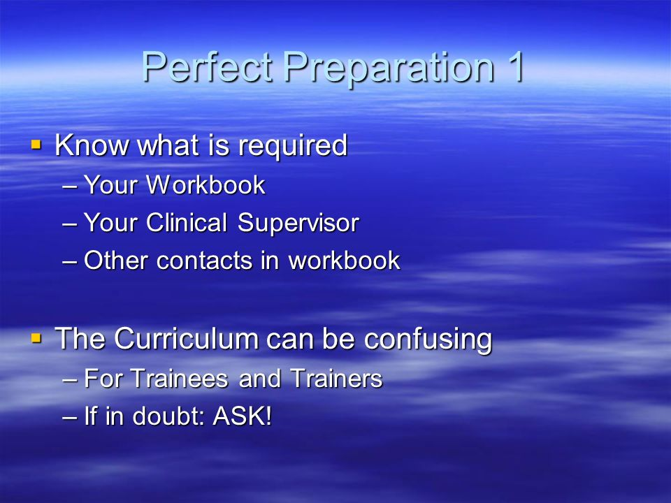 Perfect Preparation 1 Know what is required