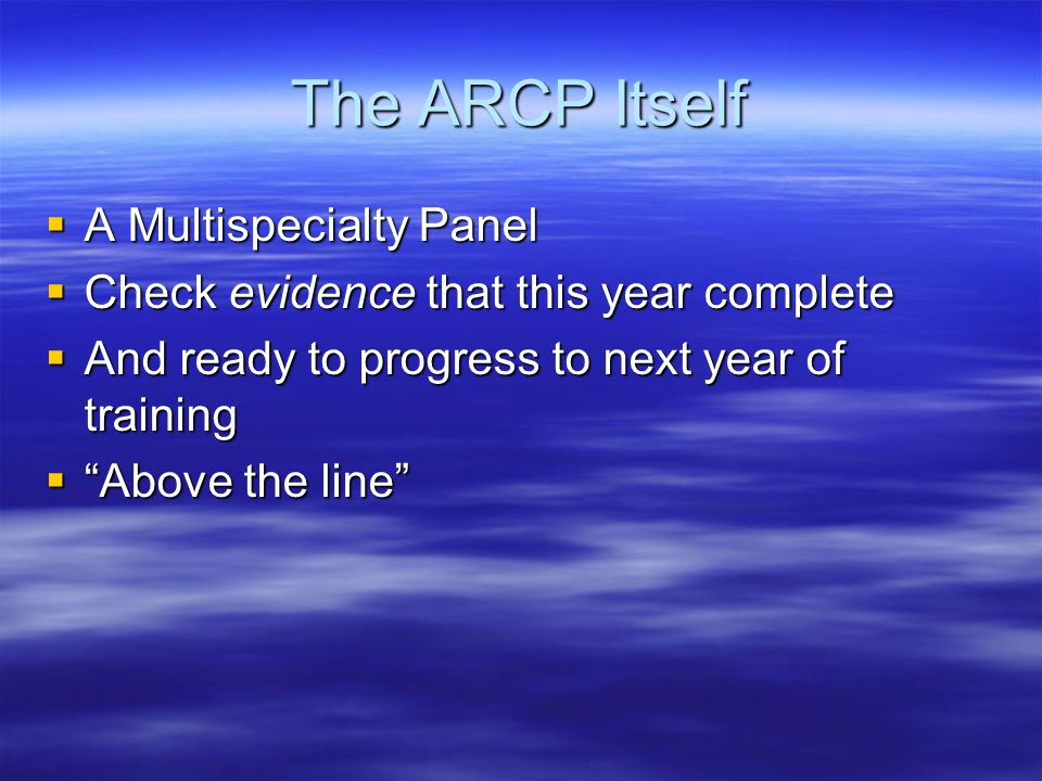 The ARCP Itself A Multispecialty Panel