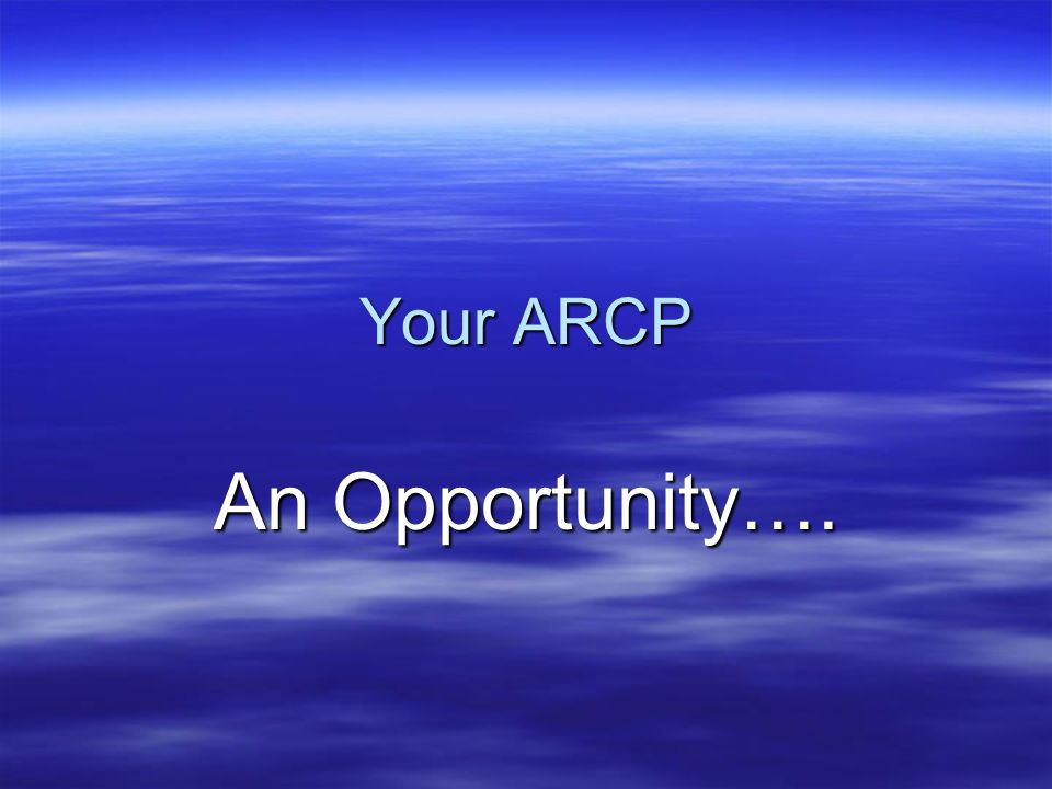 Your ARCP An Opportunity….