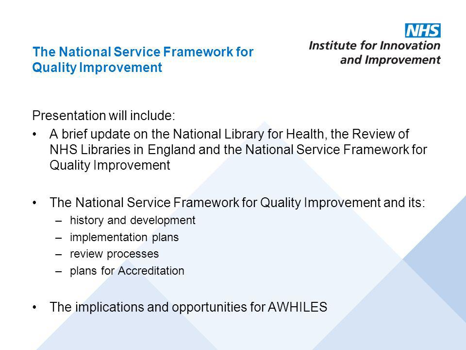 The National Service Framework for Quality Improvement