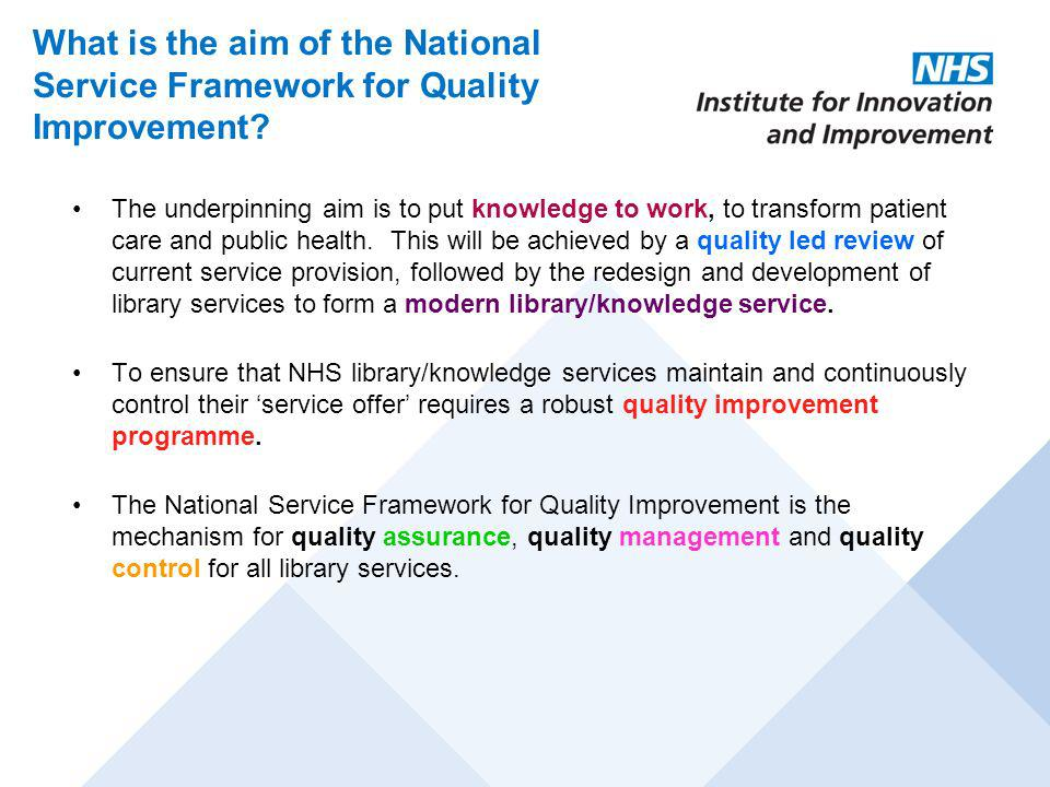 What is the aim of the National Service Framework for Quality Improvement