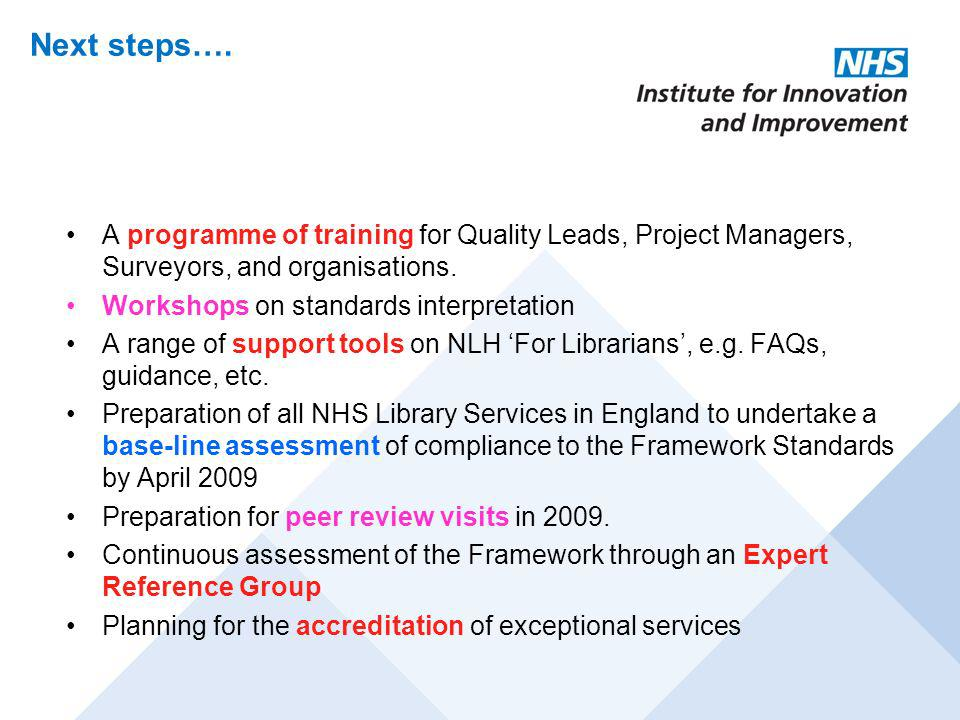 Next steps…. A programme of training for Quality Leads, Project Managers, Surveyors, and organisations.
