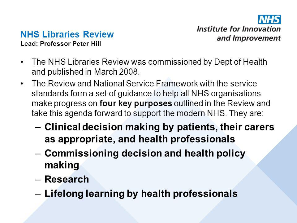 NHS Libraries Review Lead: Professor Peter Hill