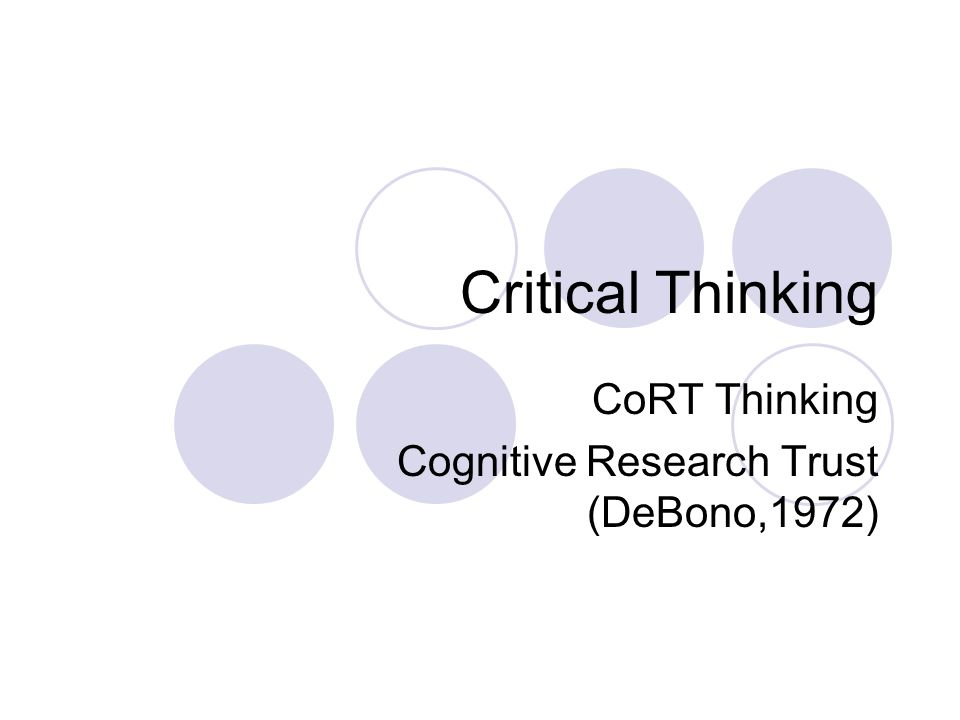 CoRT Thinking Cognitive Research Trust (DeBono,1972)