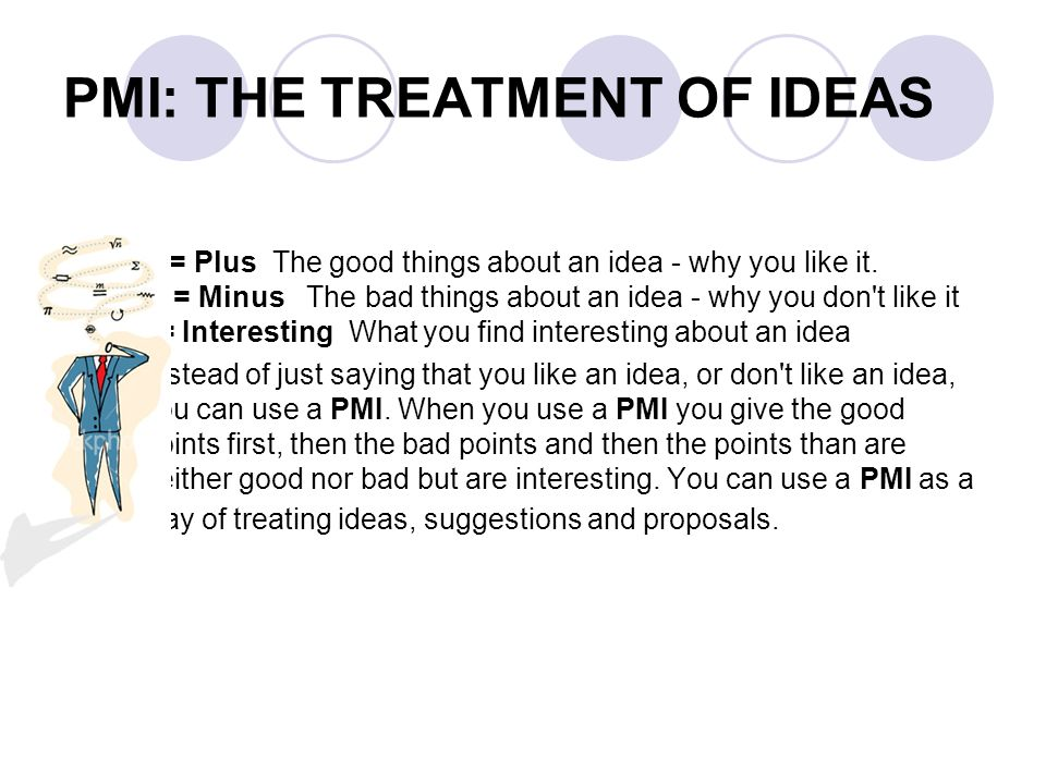 PMI: THE TREATMENT OF IDEAS
