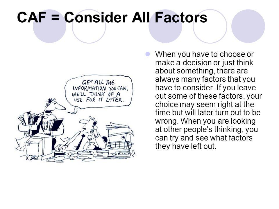 CAF = Consider All Factors