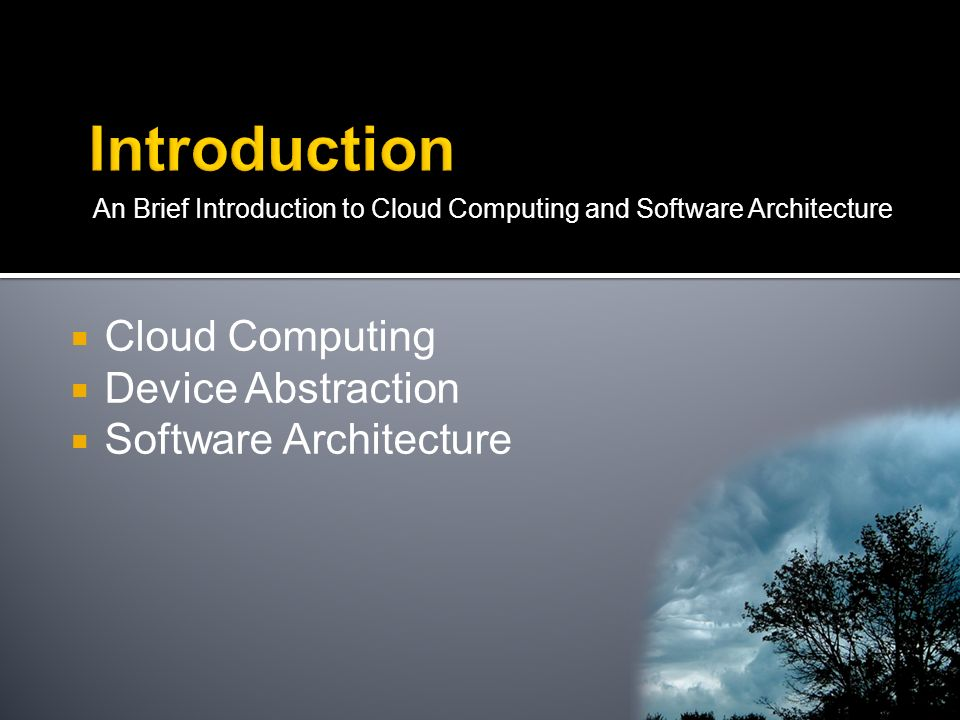 Introduction Cloud Computing Device Abstraction Software Architecture