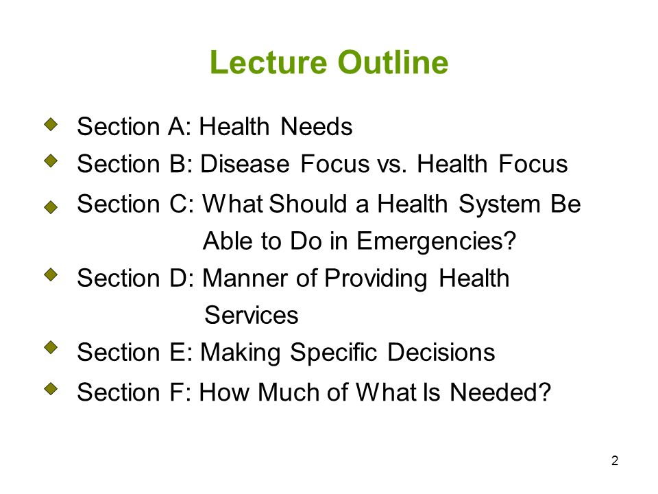 Lecture Outline Section A: Health Needs