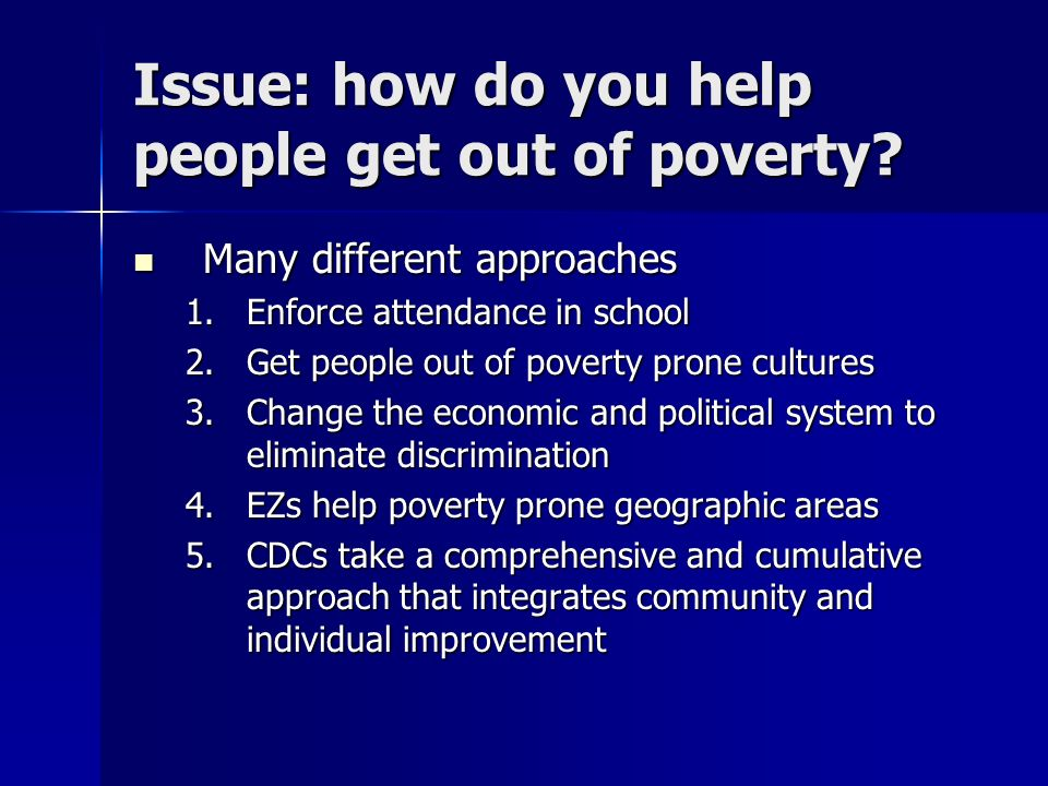 Issue: how do you help people get out of poverty