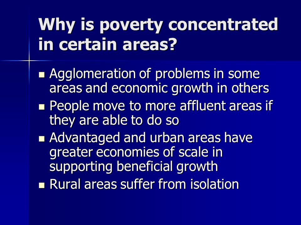 Why is poverty concentrated in certain areas