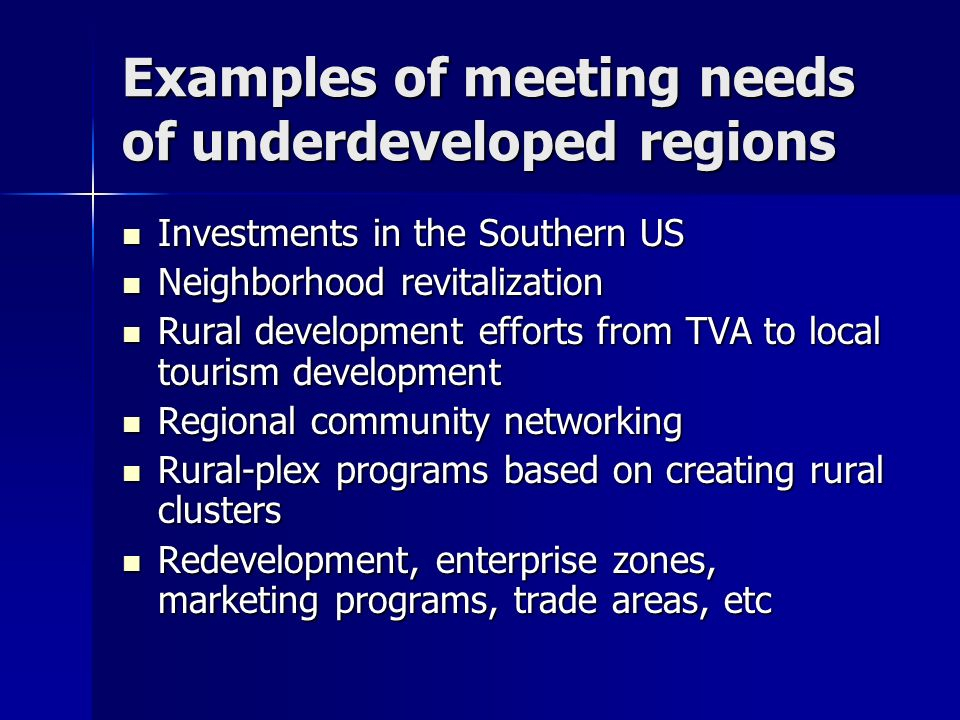 Examples of meeting needs of underdeveloped regions