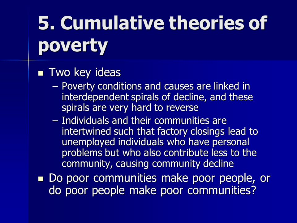 5. Cumulative theories of poverty