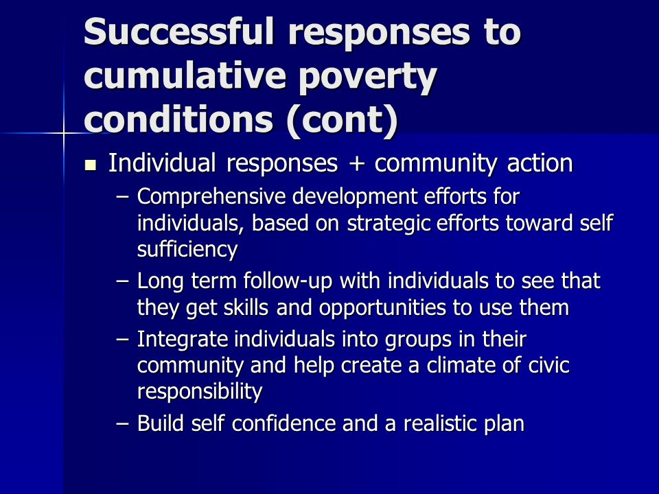 Successful responses to cumulative poverty conditions (cont)