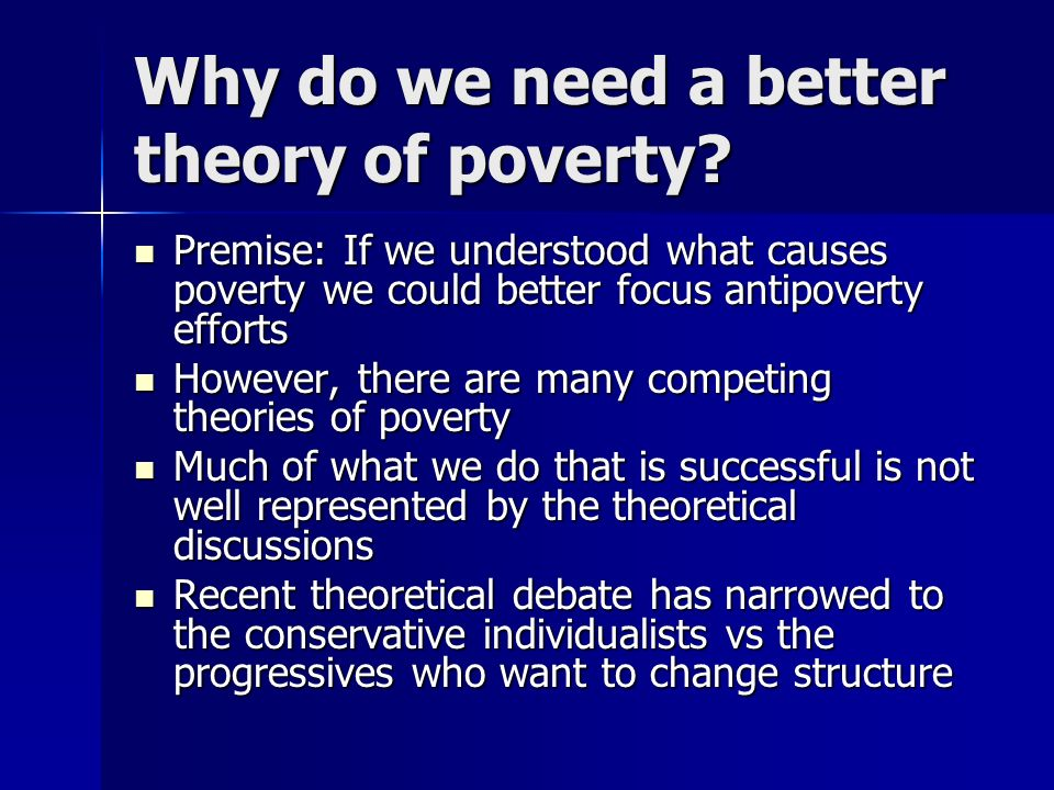 Why do we need a better theory of poverty