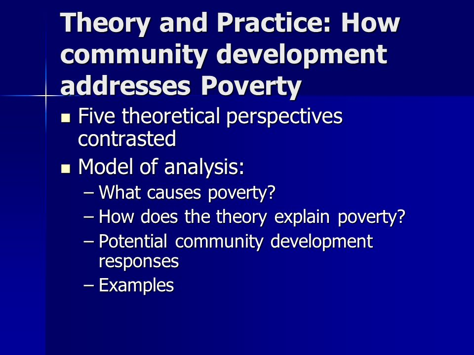Theory and Practice: How community development addresses Poverty