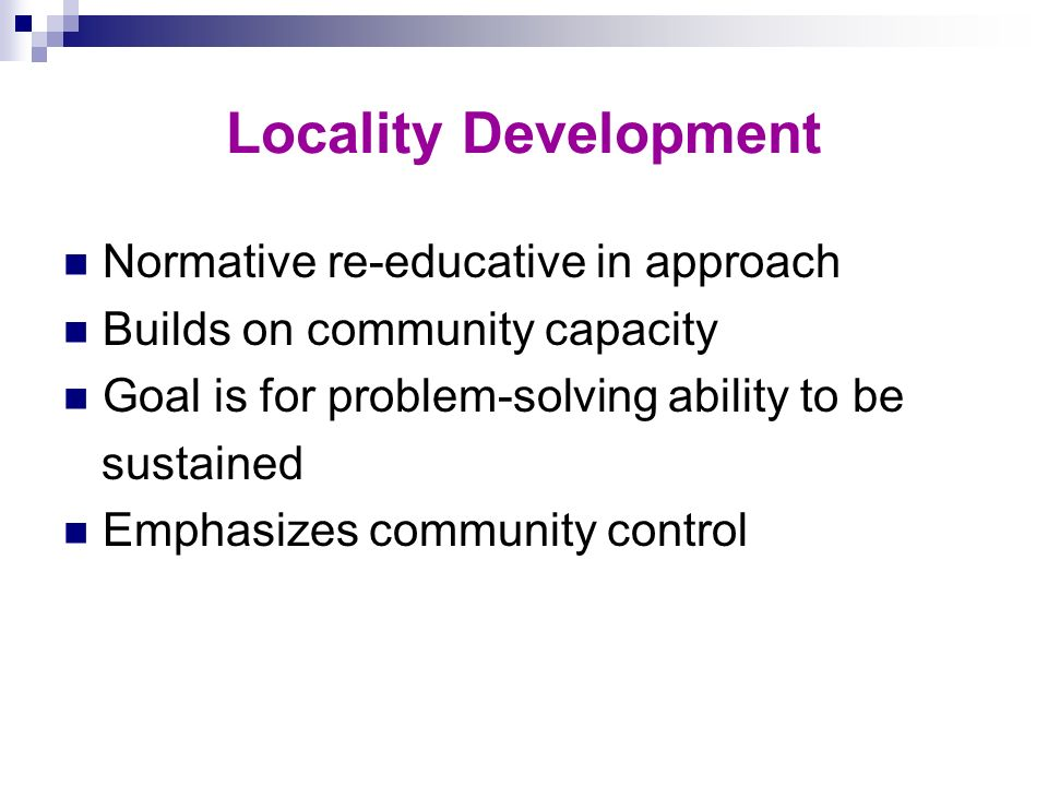 Locality Development Normative re-educative in approach