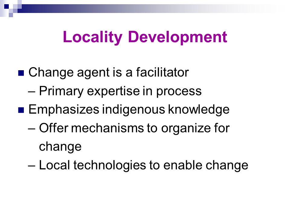Locality Development Change agent is a facilitator