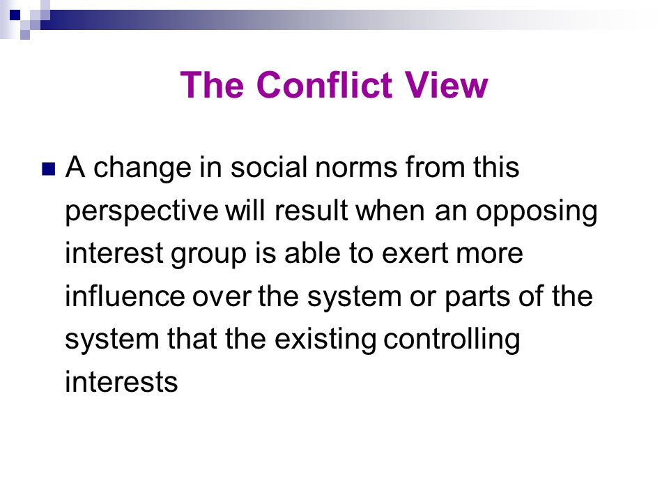 The Conflict View A change in social norms from this