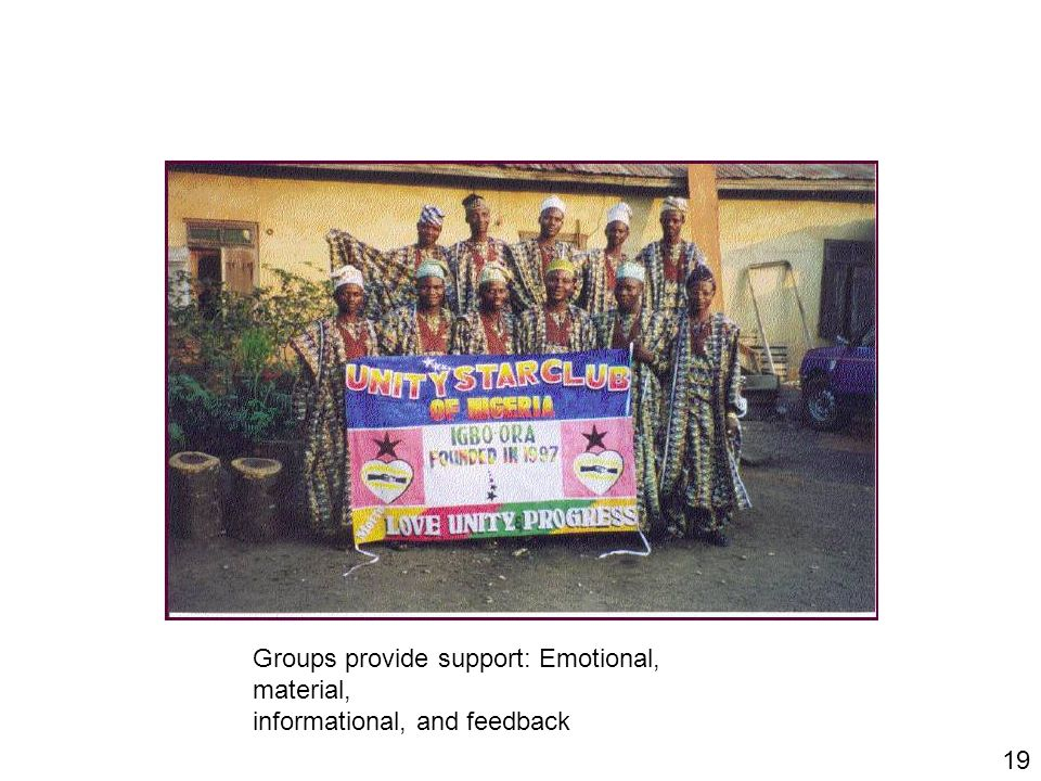Groups provide support: Emotional, material,