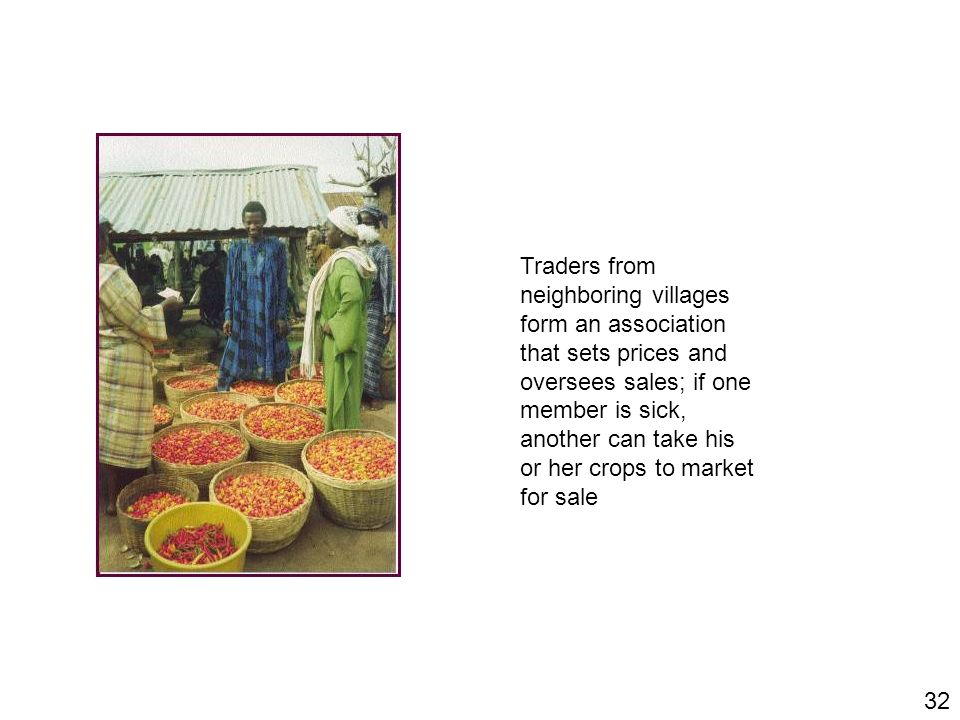 Traders from neighboring villages. form an association. that sets prices and. oversees sales; if one.
