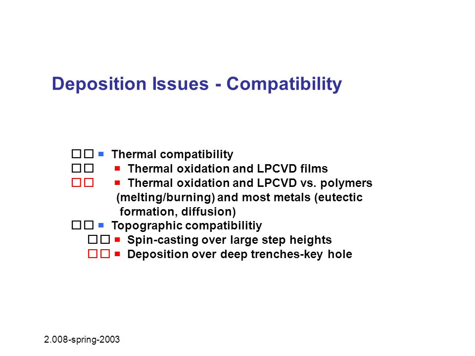 Deposition Issues - Compatibility