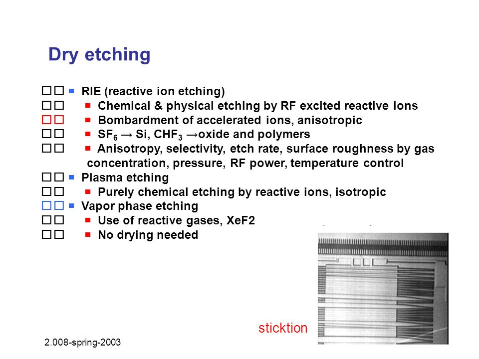Dry etching sticktion   RIE (reactive ion etching)