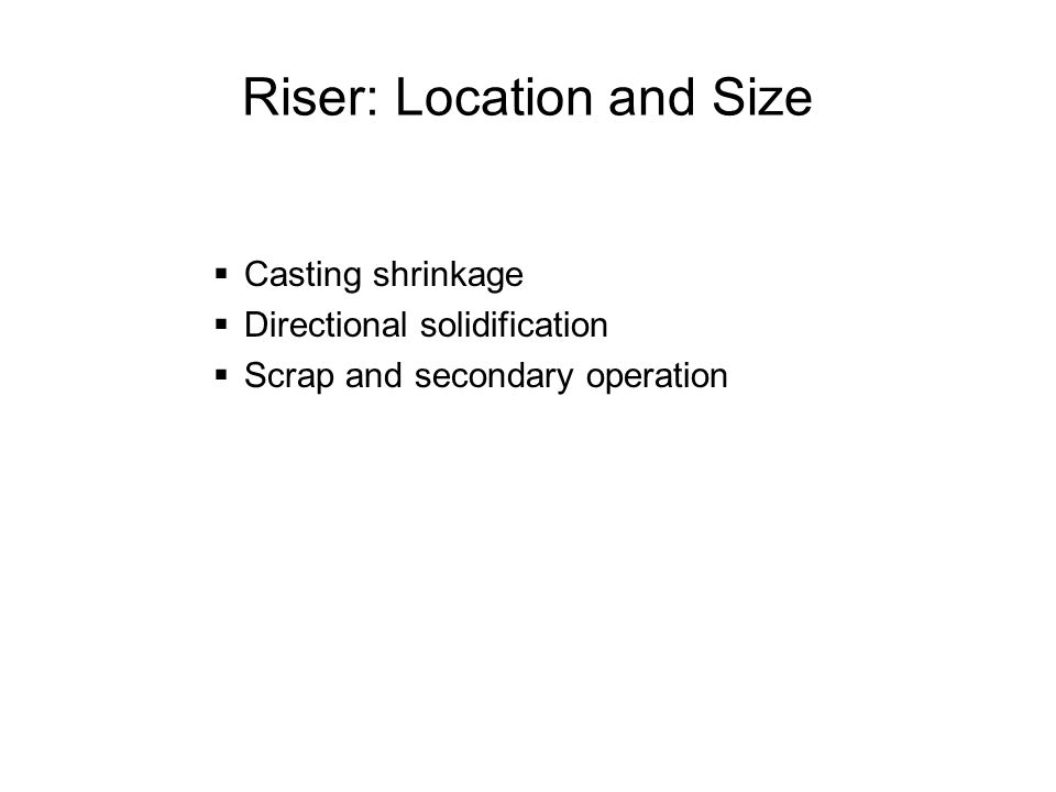 Riser: Location and Size