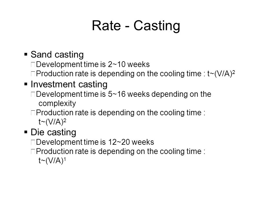 Rate - Casting Sand casting Investment casting Die casting