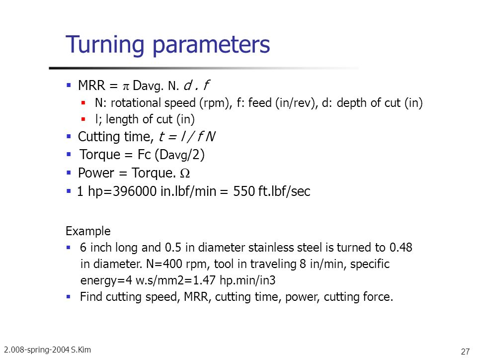 Turning parameters  MRR = π Davg. N. d . f
