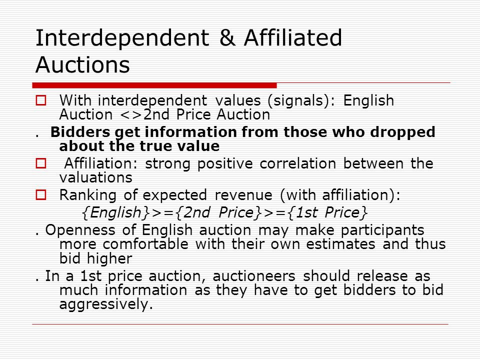 Interdependent & Affiliated Auctions