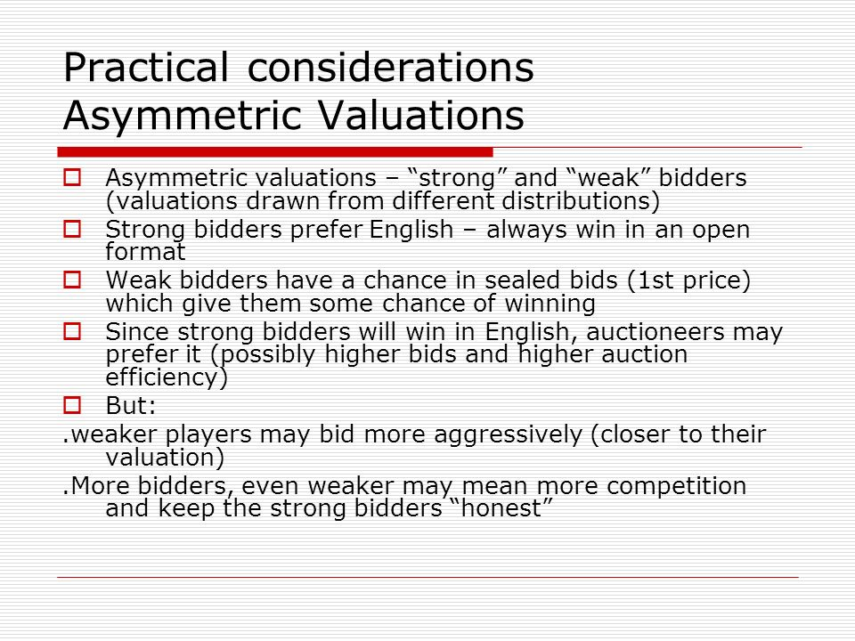 Practical considerations Asymmetric Valuations