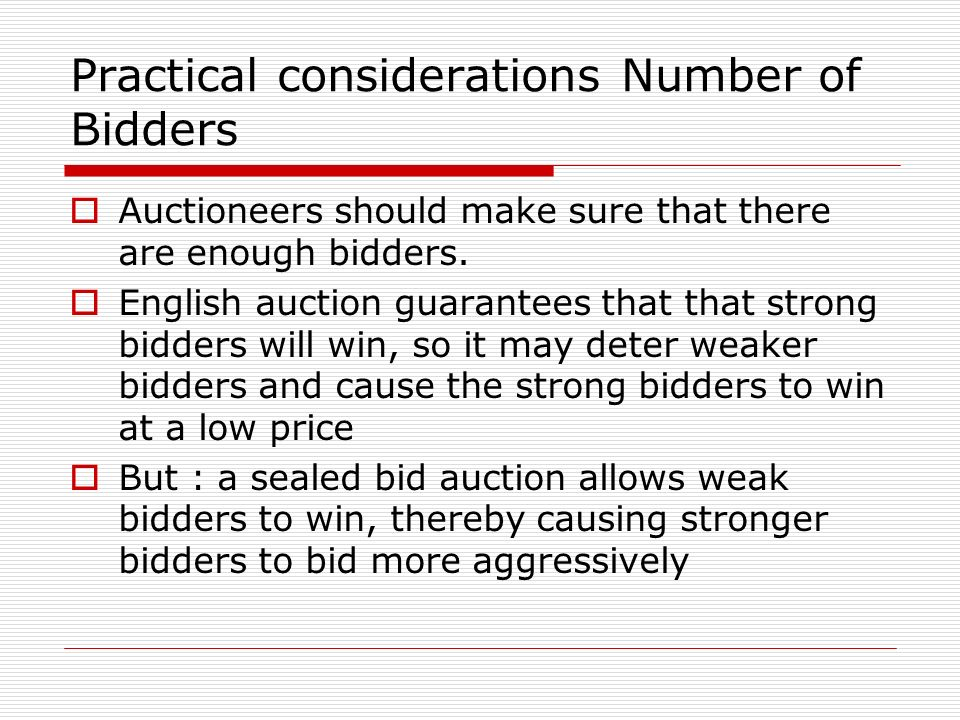 Practical considerations Number of Bidders