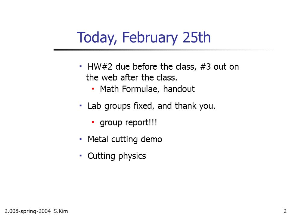 Today, February 25th ▪ HW#2 due before the class, #3 out on