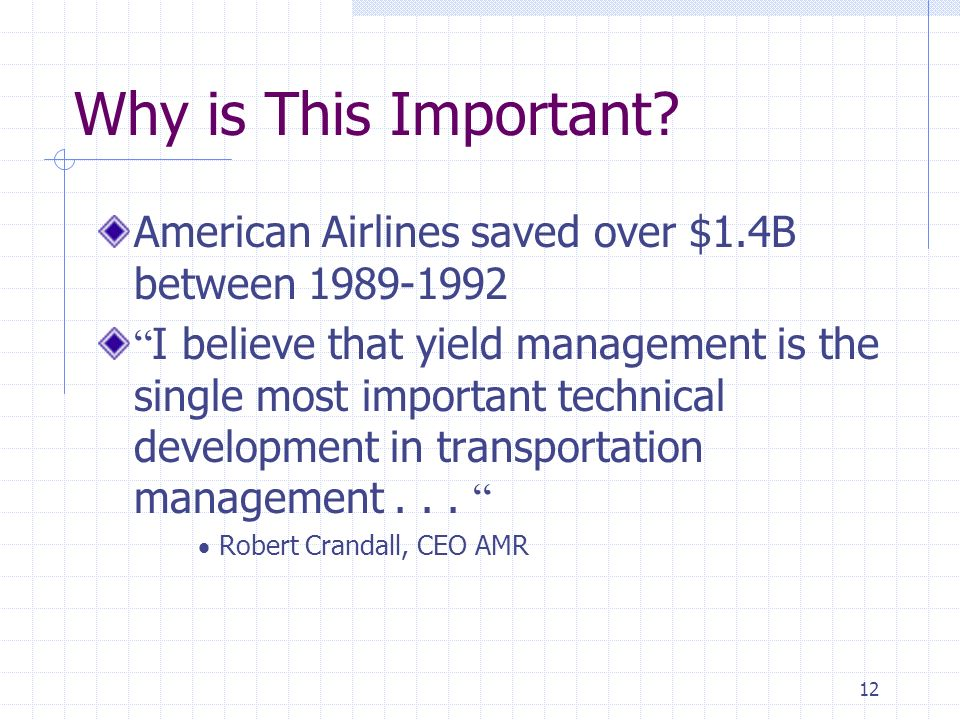 Why is This Important American Airlines saved over $1.4B between 1989-1992.